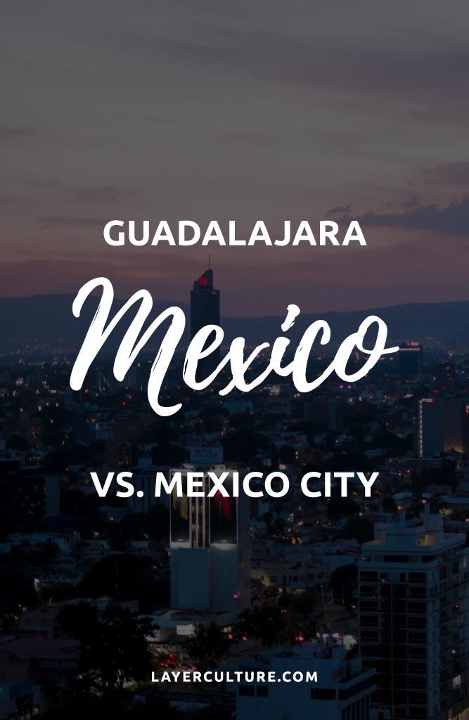 mexico city or guadalajara