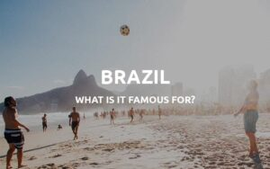 what is brazil famous for