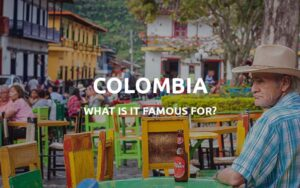 what is colombia famous for featured