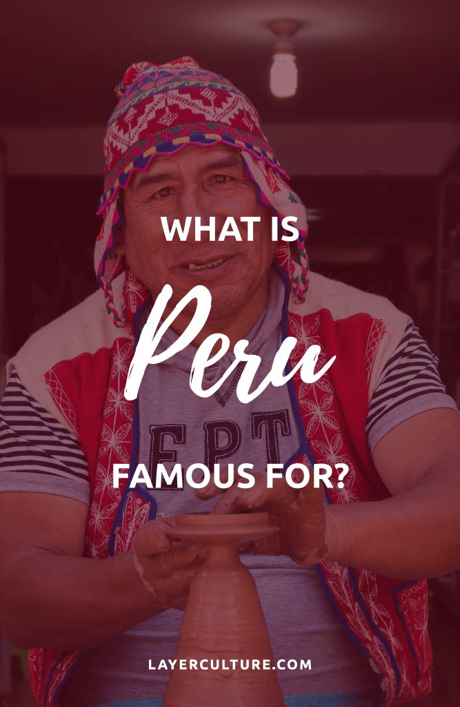 famous things about peru