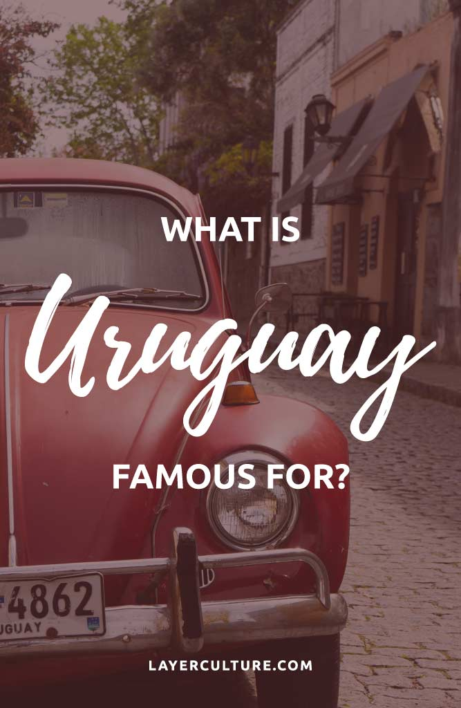 what is uruguay famous for