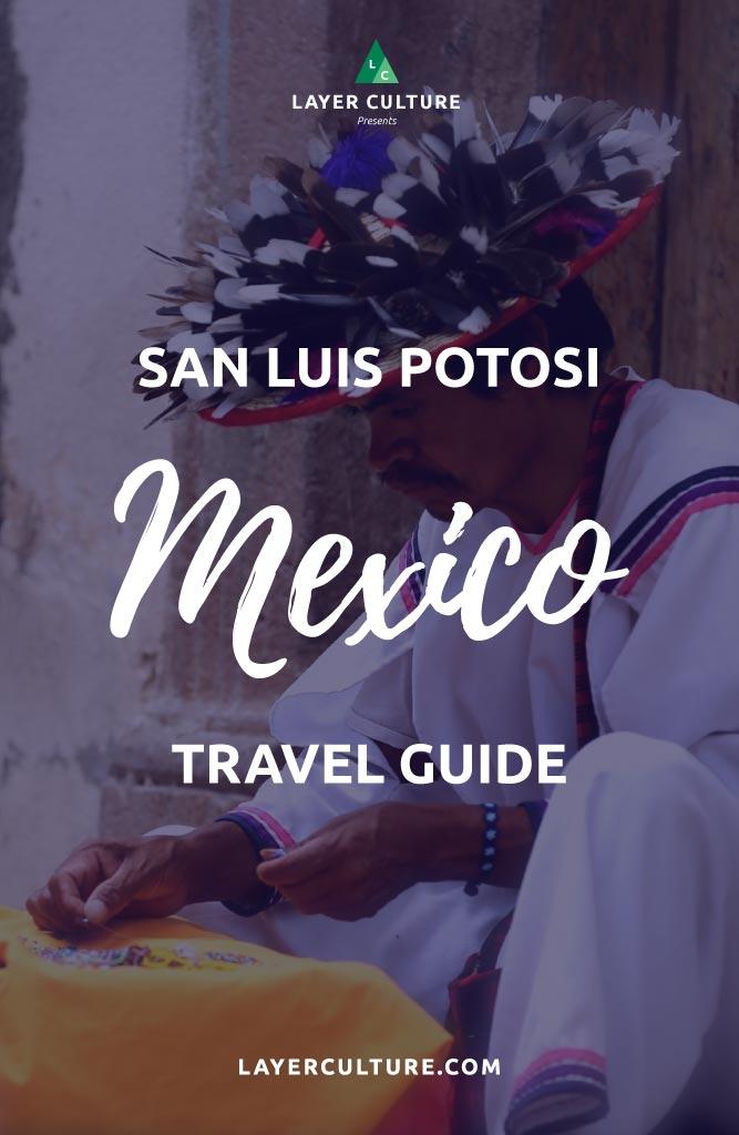 san luis potosi mexico guide